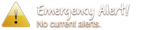Emergency Alert! - No Current Alerts.