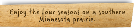 Enjoy the four seasons on a southern Minnesota prairie.